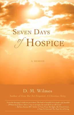 Seven Days of Hospice: A Memoir