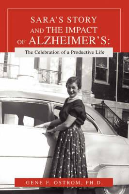 Sara's Story and the Impact of Alzheimer's: The Celebration of a Productive Life
