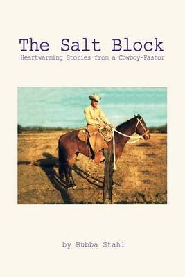 The Salt Block: Heartwarming Stories from a Cowboy-Pastor