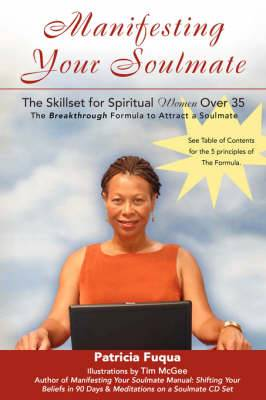 Manifesting Your Soulmate: The Skillset for Spiritual Women Over 35