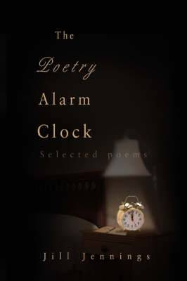 The Poetry Alarm Clock: Selected Poems