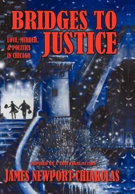 Bridges to Justice: Love, Murder, & Politics in Chicago