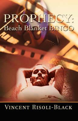 Prophecy: Beach Blanket Bingo