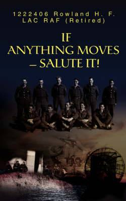 If Anything Moves--Salute It!