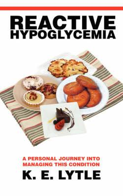 Reactive Hypoglycemia: A Personal Journey Into Managing This Condition
