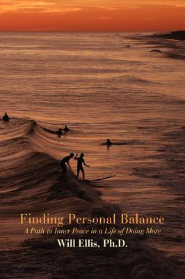 Finding Personal Balance: A Path to Inner Peace in a Life of Doing More
