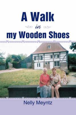 A Walk in My Wooden Shoes