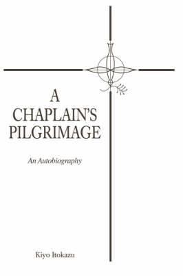 A Chaplain's Pilgrimage: An Autobiography