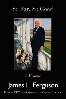 So Far, So Good: A Memoir