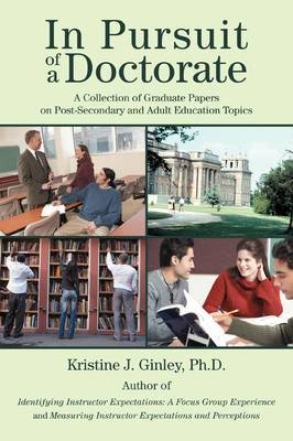 In Pursuit of a Doctorate: A Collection of Graduate Papers on Post-Secondary and Adult Education Topics