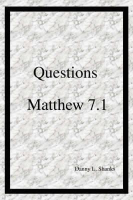 Questions Matthew 7.1