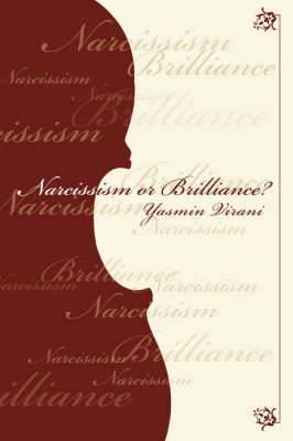 Narcissism or Brilliance?