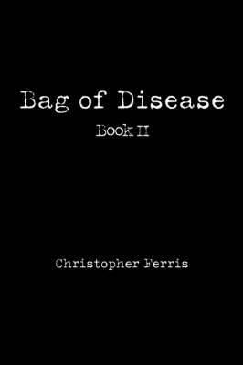 Bag of Disease: Book II
