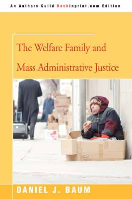 The Welfare Family and Mass Administrative Justice