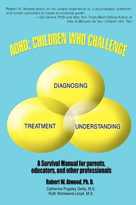 ADHD: Children Who Challenge: A Survival Manual