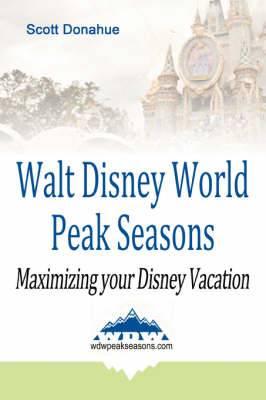 Walt Disney World Peak Seasons: Maximizing Your Disney Vacation