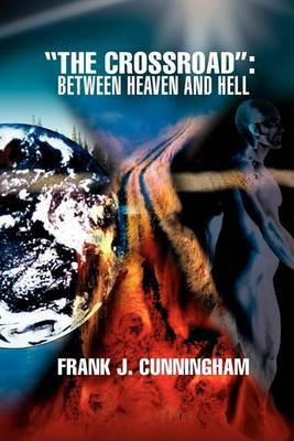The Crossroad: Between Heaven and Hell