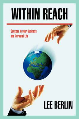 Within Reach: Success in Your Business and Personal Life
