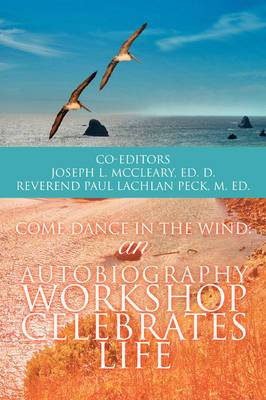 Come Dance in the Wind: An Autobiography Workshop Celebrates Life