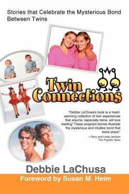 Twin Connections: Stories That Celebrate the Mysterious Bond Between Twins
