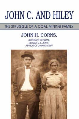 John C. and Hiley: The Struggle of a Coal Mining Family