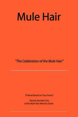 Mule Hair: The Celebration of the Mule Hair