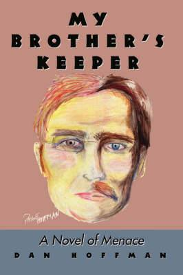 My Brother's Keeper: A Novel of Menace