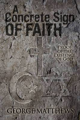 A Concrete Sign of Faith: Proof of the Existence of God