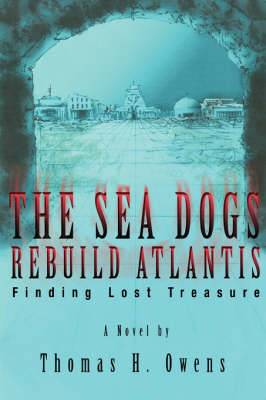 The Sea Dogs Rebuild Atlantis: Finding Lost Treasure