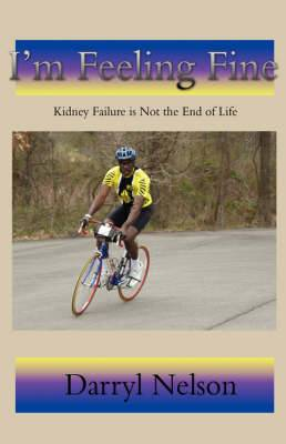 I'm Feeling Fine: Kidney Failure Is Not the End of Life