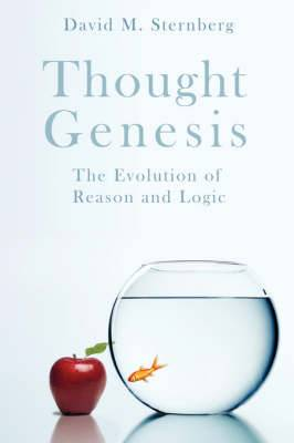 Thought Genesis: The Evolution of Reason