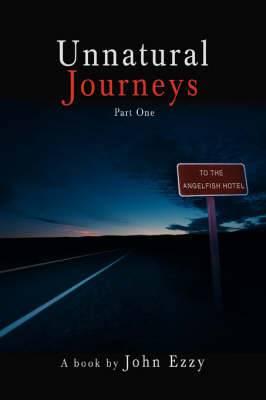 Unnatural Journeys: Part One