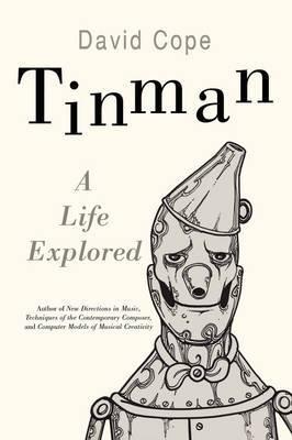 Tinman: A Life Explored