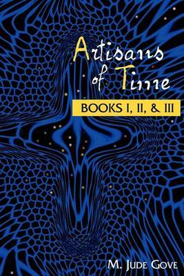 Artisans of Time: Books I, II, & III