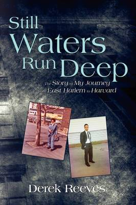 Still Waters Run Deep: The Story of My Journey from East Harlem to Harvard
