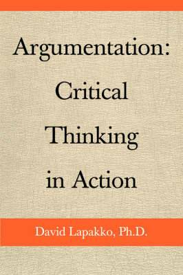 Argumentation: Critical Thinking in Action