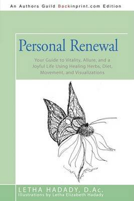 Personal Renewal: Your Guide to Vitality, Allure, and a Joyful Life Using Healing Herbs, Diet, Movement, and Visualizations