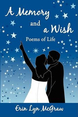 A Memory and a Wish: Poems of Life