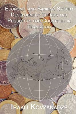 Economic and Banking System Development Trends and Prospects for Countries in Transition