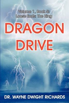 Dragon Drive Volume 1, Book 5: Loose Ends: The King