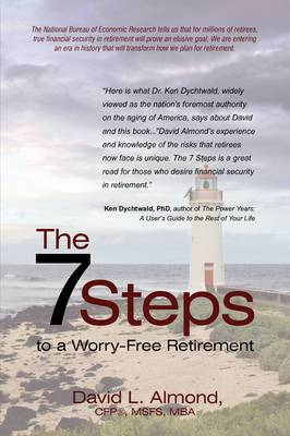 The 7 Steps to a Worry-Free Retirement: A Must Read for Young and Elder Retirees and the Children That Love Them.