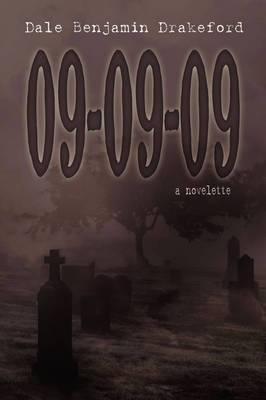 09-09-09: A Novelette