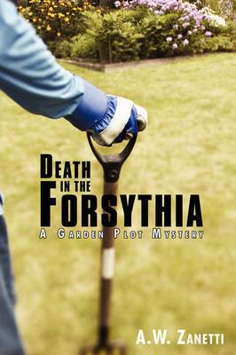 Death in the Forsythia: A Garden Plot Mystery