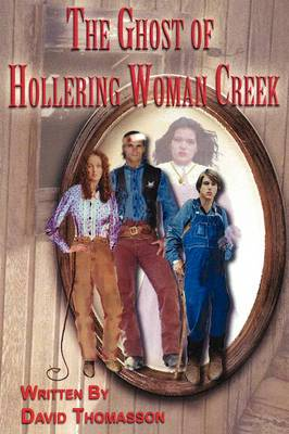 The Ghost of Hollering Woman Creek