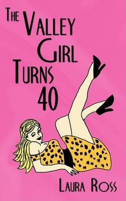 The Valley Girl Turns 40