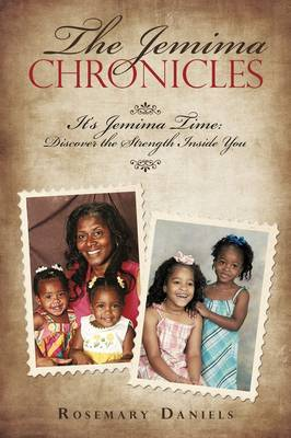 The Jemima Chronicles: It's Jemima Time: Discover the Strength Inside You