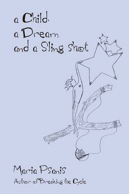 A Child, a Dream and a Sling-Shot