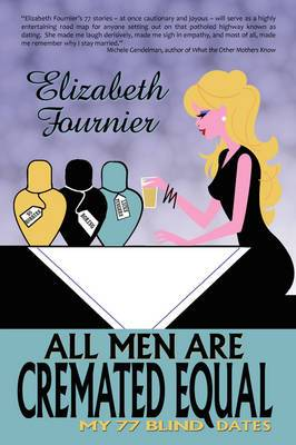 All Men Are Cremated Equal: My 77 Blind Dates