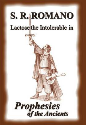 Lactose the Intolerable in Prophesies of the Ancients