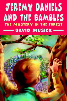 Jeremy Daniels and the Bambles: The Mystery in the Forest